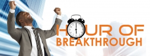 Hour of Breakthrough