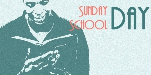Sunday School Day: 2 July 2017