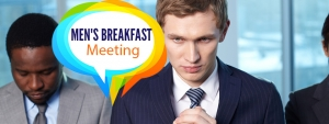 Men's Breakfast Meeting: Saturday, 16 September 2017