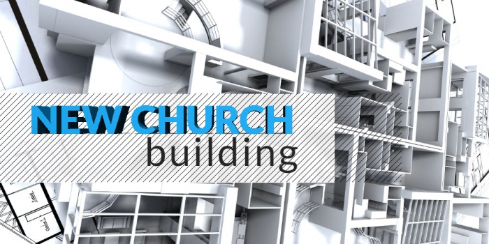 NEW CHURCH BUILDING!