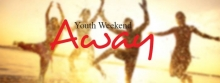 Youth Weekend Away: Excel beyond limits! 24-26 June 2016